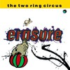 Erasure, The Two Ring Circus