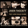 John Fogerty, The Long Road Home: The Ultimate John Fogerty - Creedence Collection